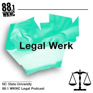 "WKNC's ""Legal Werk"" podcast logo"